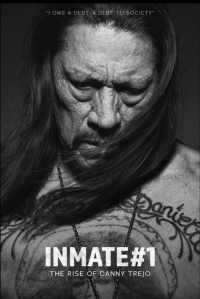 Inmate#1: The Rise of Danny Trejo